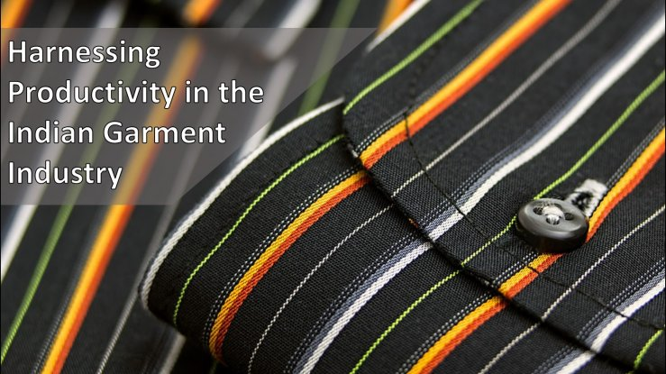 harnessing-productivity-in-the-indian-apparel-industry